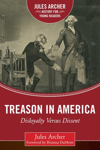 Treason in America: Disloyalty Versus Dissent by Jules Archer