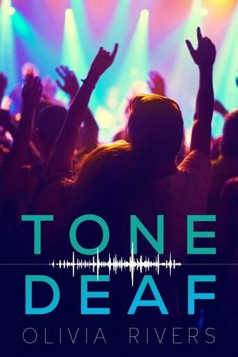 Tone Deaf by Olivia Rivers