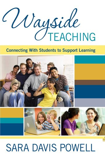 Wayside Teaching: Connecting With Students To Support Learning by Sara Davis Powell