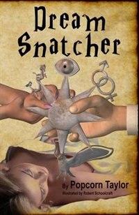 Dream Snatcher by Popcorn Taylor
