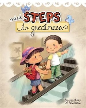 Mini Steps to Greatness: Growing up and making smart choices by Agnes de Bezenac