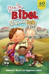Große Bibel, kleines Ich: Biblische Werte im täglichen Leben by Salem de Bezenac
