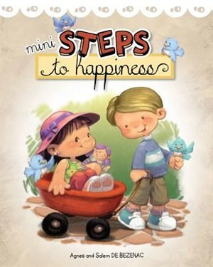 Mini Steps to Happiness: Growing Up With the Fruit of the Spirit by Agnes de Bezenac