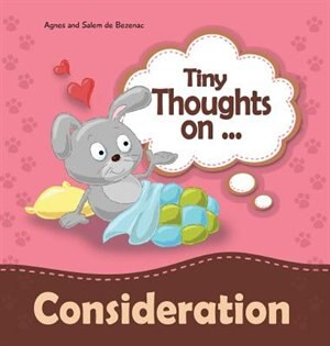 Tiny Thoughts on Consideration: How to treat others with respect by Agnes de Bezenac