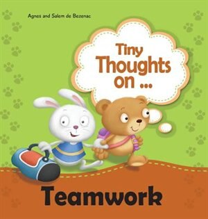 Tiny Thoughts on Teamwork: As a team it works better! by Agnes de Bezenac