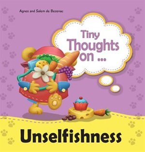 Tiny Thoughts on Unselfishness: The joys of sharing by Agnes de Bezenac