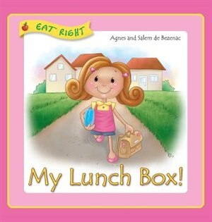 My Lunch Box: Does it matter what I eat at school? by Agnes de Bezenac