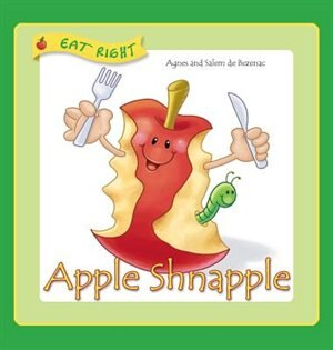 Apple Shnapple: Encouraging kids to eat healthy snacks by Agnes de Bezenac