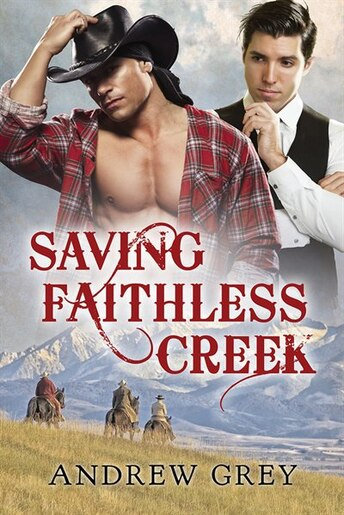 Saving Faithless Creek by Andrew Grey