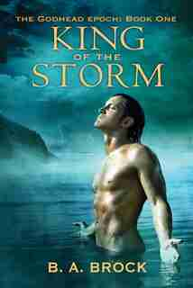 King of the Storm by B. A. Brock