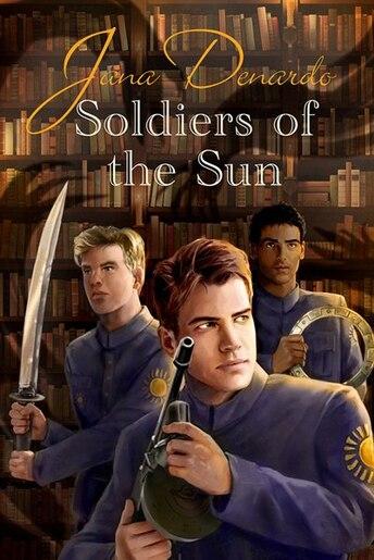 Soldiers of the Sun by Jana Denardo