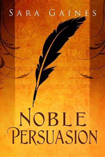 Noble Persuasion by Sara Gaines