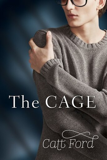 The Cage by Catt Ford