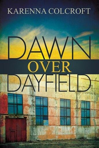 Dawn Over Dayfield by Karenna Colcroft