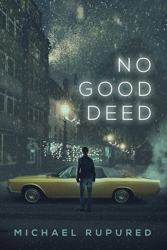 No Good Deed by Michael Rupured
