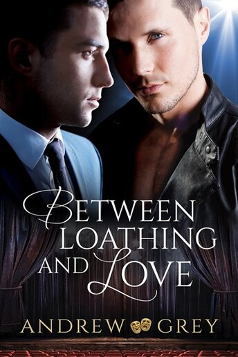 Between Loathing and Love by Andrew Grey