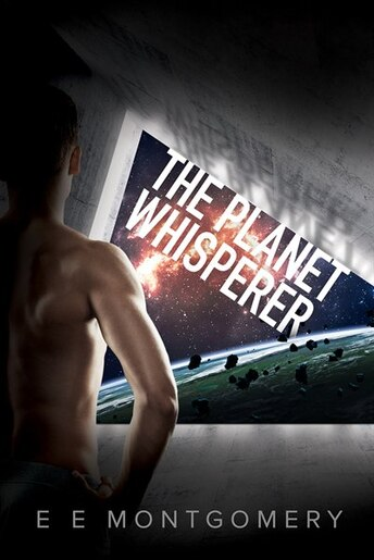 The Planet Whisperer by E E Montgomery