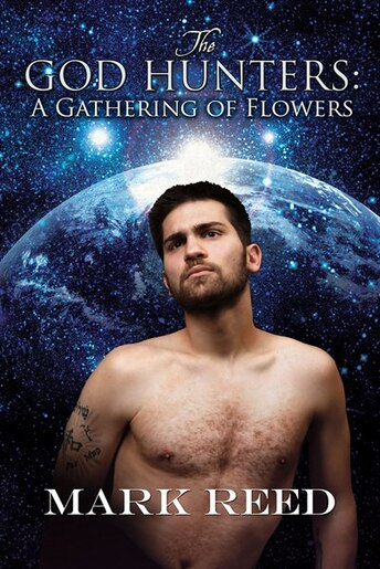 The God Hunters: A Gathering Of Flowers: A Gathering of Flowers by Mark Reed
