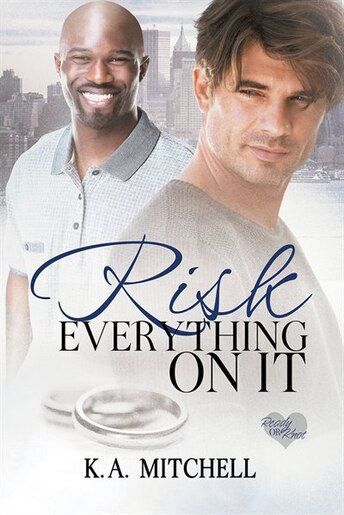 Risk Everything on It by K.A. Mitchell