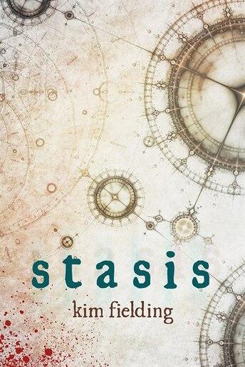 Stasis by Kim Fielding