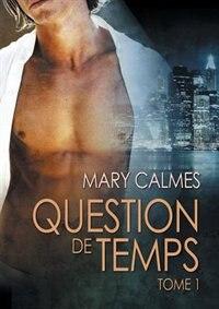 Question de temps tome 1 by Mary Calmes