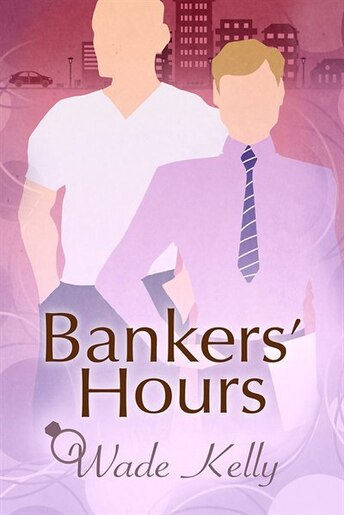 Bankers' Hours by Wade Kelly