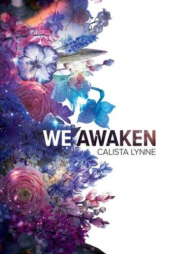 We Awaken by Calista Lynne