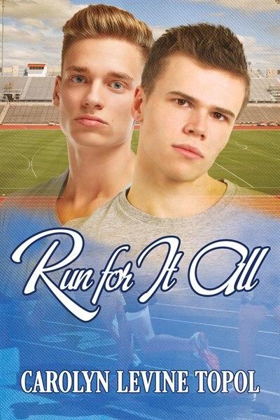 Run for It All by Carolyn Levine Topol