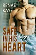 Safe in His Heart by Renae Kaye