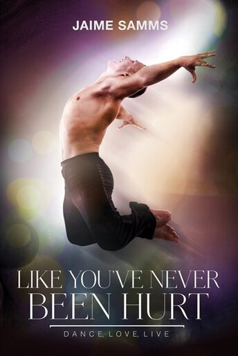 Like You've Never Been Hurt by Jaime Samms
