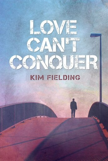 Love Can't Conquer by Kim Fielding
