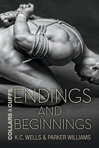 Endings and Beginnings by K.C. Wells