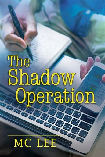 The Shadow Operation by MC Lee
