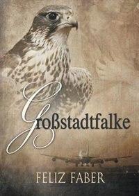 Großstadtfalke by Feliz Faber