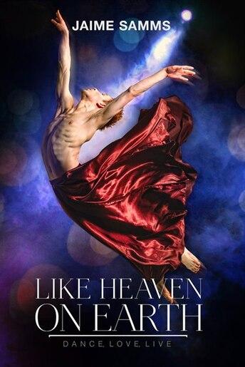 Like Heaven on Earth by Jaime Samms