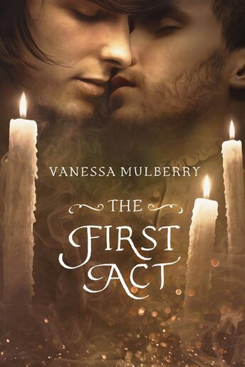 The First Act by Vanessa Mulberry