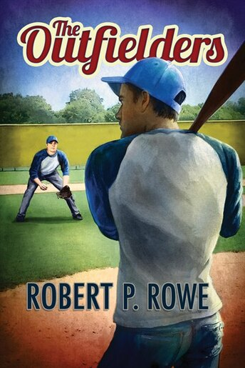 The Outfielders by Robert P. Rowe