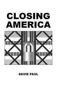 CLOSING AMERICA by David Paul