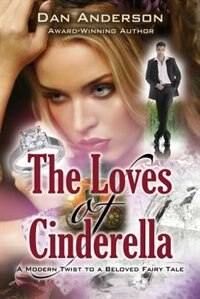The Loves of Cinderella by Dan Anderson