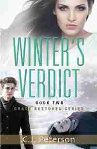 Winter's Verdict: Grace Restored Series - Book Two by C.J. Peterson
