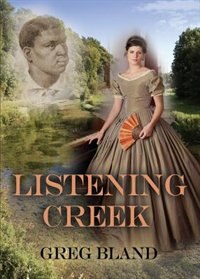 LISTENING CREEK by Greg Bland