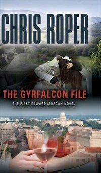 The Gyrfalcon File by Chris Roper