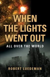When the Lights Went Out---All Over the World by Robert Luedeman