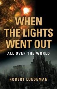When the Lights Went Out---All Over the World de Robert Luedeman