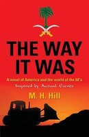 THE WAY IT WAS: A Novel of America and the World of the 60's