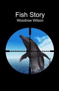 FISH STORY by Woodrow Wilson