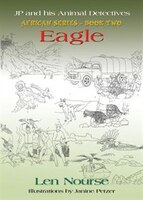 JP and His Animal Detectives - African Series - Book Two - Team Building - Eagle - Jackal's First…