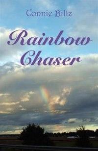 Rainbow Chaser by Connie Biltz