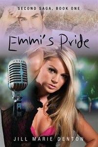 Second Saga Book One: Emmi's Pride by Jill Marie Denton