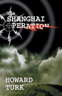 The Shanghai Operation by Howard Turk